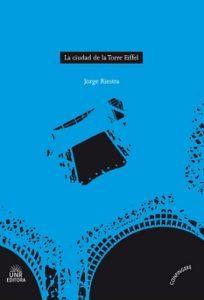 «La ciudad de la torre Eiffel», de Jorge Riestra