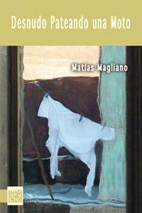 «Desnudo Pateando una Moto», de Matías Magliano