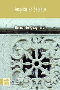 «Respirar en secreto», de Hernando Quagliardi