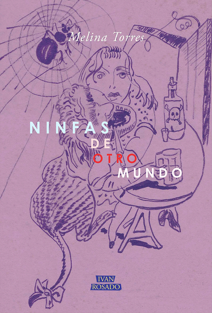 «Ninfas de otro mundo» | Editorial Iván Rosado